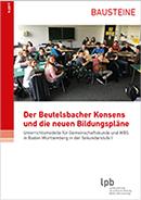 Der Beutelsbacher Konsens und die neuen Bildungspläne